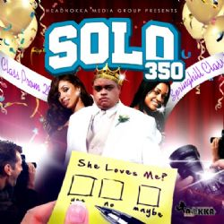 Solo350 - She Loves Me, She Loves Me Not [VOL 1]