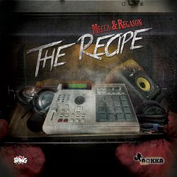 Mecca & Regason - The Recipe